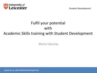 Fulfil your potential  with  Academic Skills training with Student Development