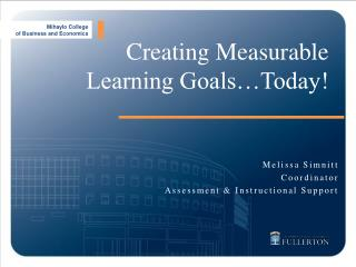 Creating Measurable  Learning Goals…Today !