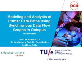 Modeling and Analysis of Printer Data Paths using Synchronous Data Flow Graphs in Octopus