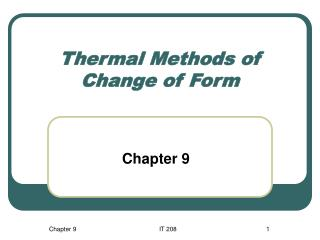 Thermal Methods of Change of Form