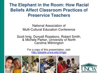 The Elephant in the Room: How Racial Beliefs Affect Classroom Practices of Preservice Teachers National Association of