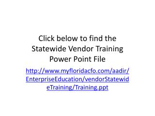 Click below to find the  Statewide Vendor Training  Power Point File
