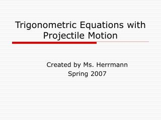 Trigonometric Equations with Projectile Motion