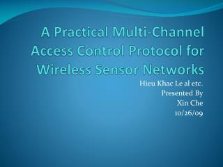 A Practical Multi-Channel Access Control Protocol for Wireless Sensor Networks