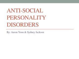 Anti-Social Personality Disorders