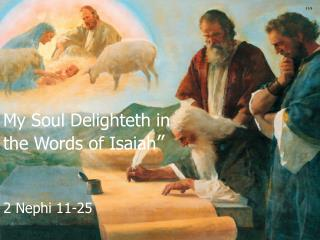 """My Soul Delighteth in the Words of Isaiah """""""