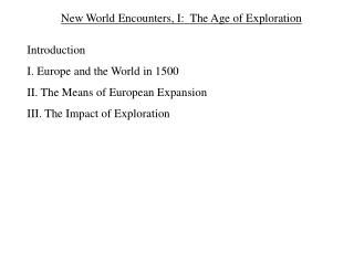 New World Encounters, I:  The Age of Exploration Introduction I. Europe and the World in 1500