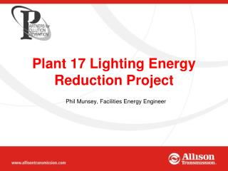 Plant 17 Lighting Energy Reduction Project
