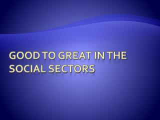 Good to Great in the Social sectors