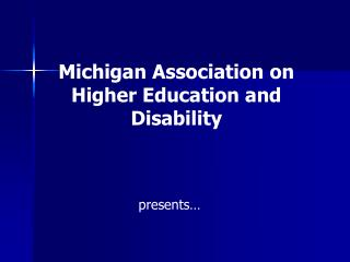 Michigan Association on Higher Education and Disability