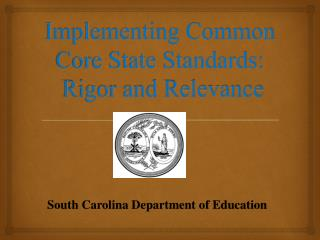 Implementing Common Core State Standards:  Rigor and Relevance