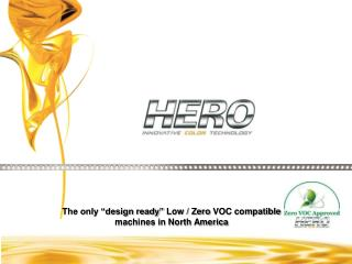 "The only ""design ready""  Low / Zero  VOC compatible machines in North  America"