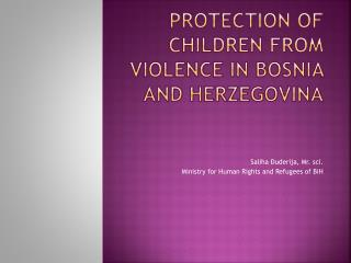 PROTECTION OF CHILDREN FROM VIOLENCE IN  BosniA  AND  HerZegovinA