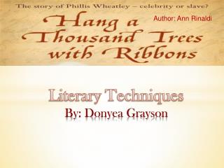 Literary Techniques By: Donyea Grayson