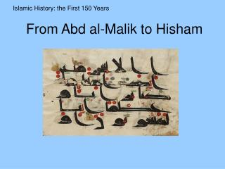 From Abd al-Malik to Hisham