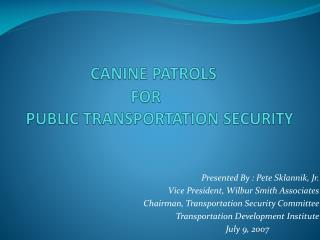 CANINE PATROLS                                FOR      PUBLIC TRANSPORTATION SECURITY