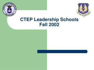 CTEP Leadership Schools  Fall 2002
