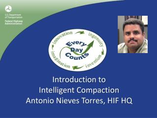 Introduction  to Intelligent Compaction Antonio Nieves Torres, HIF HQ