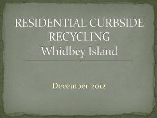 RESIDENTIAL CURBSIDE RECYCLING  Whidbey Island