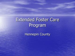 Extended Foster Care  Program