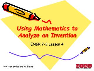 Using Mathematics to Analyze an Invention