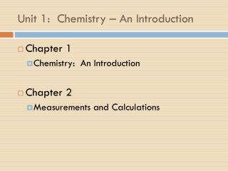 Unit 1:  Chemistry – An Introduction