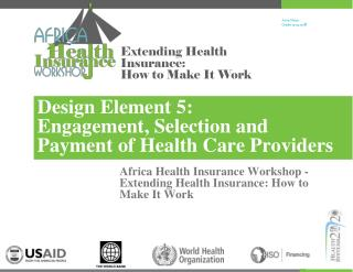 Design Element 5:  Engagement, Selection and  Payment of Health Care Providers