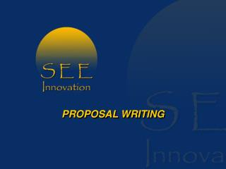 PROPOSAL WRITING