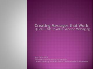 Creating Messages that Work:   Quick Guide to Adult Vaccine Messaging