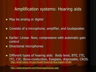 Amplification systems: Hearing aids