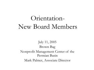 Orientation- New Board Members