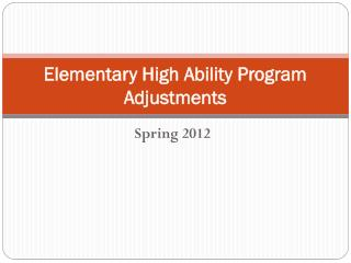 Elementary High Ability Program Adjustments