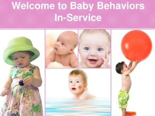Welcome to Baby Behaviors In-Service