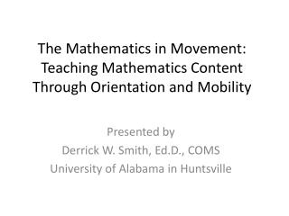 The Mathematics in Movement:  Teaching Mathematics Content Through Orientation and Mobility