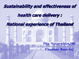 Sustainability and effectiveness of  health care delivery : National experience of Thailand