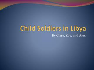 Child Soldiers in Libya