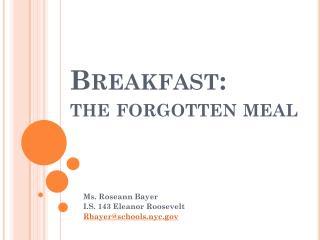 Breakfast: the forgotten meal