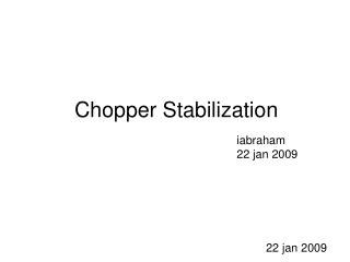 Chopper Stabilization