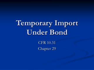 Temporary Import Under Bond