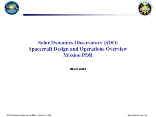Solar Dynamics Observatory (SDO)  Spacecraft Design and Operations Overview Mission PDR