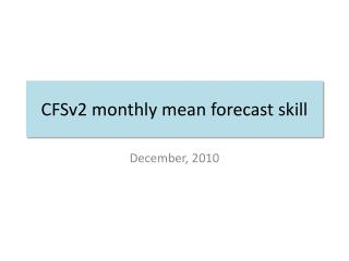 CFSv2 monthly mean forecast skill