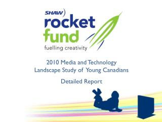 2010 Media and Technology  Landscape Study of  Young Canadians  Detailed Report