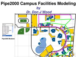 Pipe2000 Campus Facilities Modeling by   Dr. Don J Wood