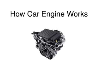How Car Engine Works