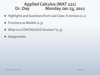 Applied Calculus (MAT 121) Dr. Day		Monday Jan 23, 2012