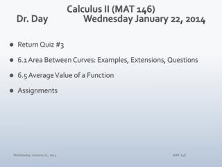 Calculus II (MAT 146) Dr. Day		Wednesday January 22, 2014
