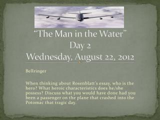 """""""The Man in the Water"""" Day 2 Wednesday, August 22, 2012"""
