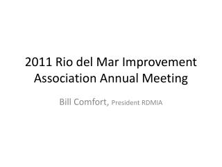 2011 Rio del Mar Improvement Association Annual Meeting
