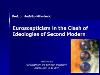 Euroscepticism in the Clash of Ideologies of Second Modern