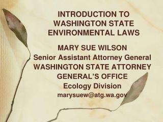 INTRODUCTION TO WASHINGTON STATE ENVIRONMENTAL LAWS